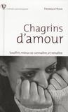 Frédérique Hédon - Chagrins d'amour - Souffrir, mieux se connaître, et renaître.