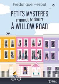 Frédérique Hespel - Petits mystères et grands bonheurs à Willow Road.