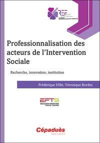 Professionnalisation des acteurs de l'intervention sociale - Frédérique Hille |