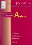 Frédérique Ildefonse et Guy Palayret - Autrui.