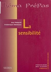 Frédérique Ildefonse et Guy Palayret - La sensibilité - Programme des classes prépas commerciales.