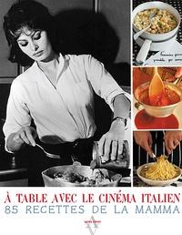 Frédérique Jacquemin - A table avec le cinéma italien.