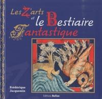 Frédérique Jacquemin - Les Z'arts et le Bestiaire fantastique.