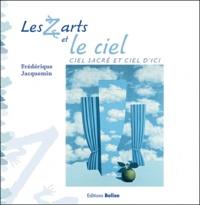 Frédérique Jacquemin - Les Z'arts et le ciel - Ciel sacré et ciel d'ici.