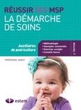 Frédérique Jaquet - Réussir ses MSP - La démarche de soins Auxiliaires de puériculture.