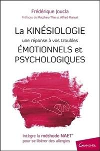 Frédérique Joucla - La Kinésiologie, une réponse à vos troubles émotionnels et psychologiques.