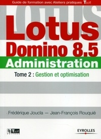 Lotus Domino 8.5 Administration - Tome 2, Gestion et optimisation.pdf