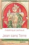 Frédérique Lachaud - Jean sans Terre.