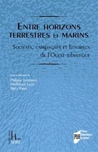 Frédérique Laget et Philippe Josserand - Entre horizons terrestres et marins - Sociétés, campagnes et littoraux de l'Ouest atlantique.