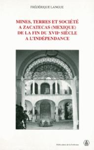 Deedr.fr Mines, terres et société à Zacatecas (Mexique) de la fin du XVIIe siècle à l'indépendance Image