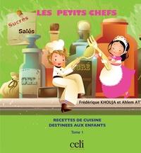 Frédérique Lavaud-Khouja et Ahlem Attia - Les petits chefs.