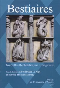 Frédérique Le Nan et Isabelle Trivisani-Moreau - Nouvelles Recherches sur l'Imaginaire N° 36 : Bestiaires - Mélanges en l'honneur d'Arlette Bouloumié.