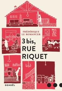 Frédérique Le Romancer - 3 Bis, rue Riquet.