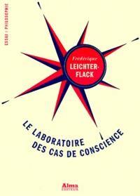Frédérique Leichter-Flack - Le laboratoire des cas de conscience.