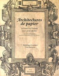 Frédérique Lemerle et Yves Pauwels - Architectures de papier - La France et l'Europe (XVIe-XVIIe siècles).