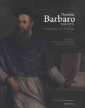 Frédérique Lemerle et Vasco Zara - Daniele Barbaro, 1514-1570 - Vénitien, praticien, humaniste.