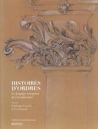 Frédérique Lemerle et Yves Pauwels - Histoires d'ordres - Le langage européen de l'architecture.