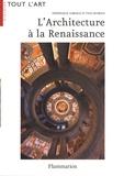 Frédérique Lemerle et Yves Pauwels - L'Architecture à la Renaissance.