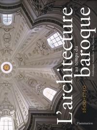 Frédérique Lemerle et Yves Pauwels - L'architecture au temps du baroque - 1600-1750.