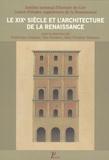 Frédérique Lemerle et Yves Pauwels - Le XIXe siècle et l'architecture de la Renaissance.
