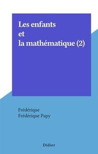 Frédérique et Frédérique Papy - Les enfants et la mathématique (2).