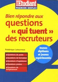 Frédérique Letourneux - Bien répondre aux questions qui tuent des recruteurs.