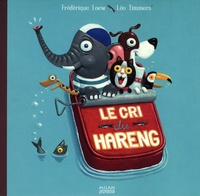 Frédérique Loew et Léo Timmers - Le cri du hareng.
