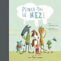 Frédérique Loew et Caroline Hamel - Pince-toi le nez !.