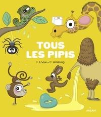 Frédérique Loew - Tous les pipis.