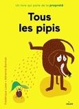 Frédérique Loew et Adrienne Barman - Tous les pipis - Un livre qui parle de la propreté.