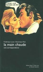 Frédérique Loutz et Dominique Païni - La main chaude.