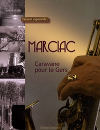 Frédérique Louvard-Hilaire et Serge Gramond - Marciac - Caravane pour le Gers.