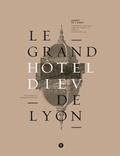 Frédérique Malotaux et Ombline d' Aboville - Le grand Hôtel-Dieu de Lyon - Carnet de l'avant.