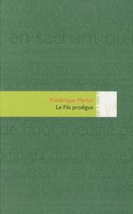 Frédérique Martin - Le Fils prodigue.