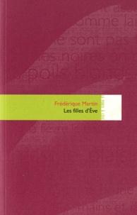Frédérique Martin - Les filles d'Eve.