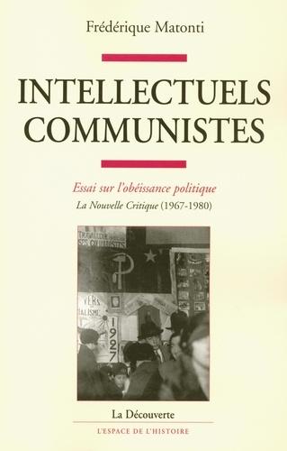 Intellectuels communistes. Essai sur l'obéissance politique