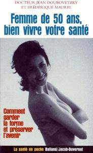 Frédérique Maurel - FEMME DE 50 ANS, BIEN VIVRE VOTRE SANTE.