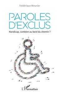 Livres au format texte téléchargement gratuit Paroles d'exclus  - Handicap, combien au bord du chemin ? par Frédérique Meunier ePub 9782140129544 in French