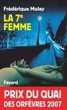 Frédérique Molay - La 7e femme - Prix du quai des orfèvres 2007.
