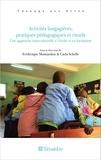 Frédérique Montandon et Carla Schelle - Activités langagières, pratiques pédagogiques et rituels - Une approche interculturelle à l'école et en formation.