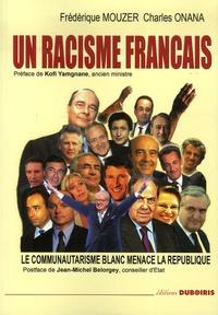 Frédérique Mouzer et Charles Onana - Un racisme français - Le communautarisme blanc menace la République.