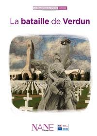 Frédérique Neau-Dufour - La bataille de Verdun.