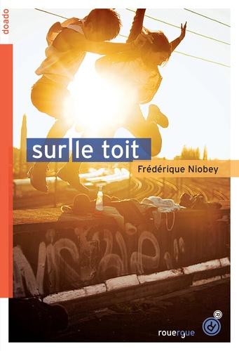 Frédérique Niobey - Sur le toit.