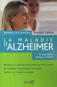 Frédérique Ouvrard et Carol Szekely - La maladie d'Alzheimer.