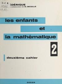 Frédérique (Papy) et Danielle Incolle - Les enfants et la mathématique (2) - Deuxième cahier.