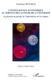 Frédérique Péguiron - L'intelligence économique au service des acteurs de l'université - La question du partage de l'information sur les campus.