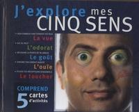 Frédérique Pelletier-Lamoureux - J'explore mes cinq sens.