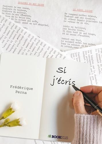 Frédérique Perna - Si j'écris.