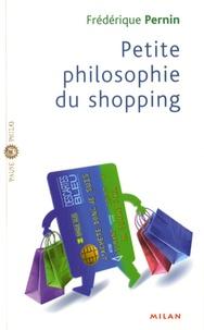 Frédérique Pernin - Petite philosophie du shopping.