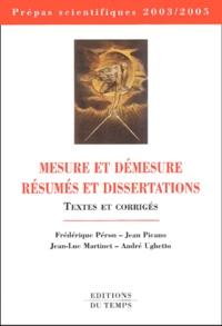 Frédérique Péron et Jean Picano - Mesure et démesure : résumés et dissertations - Textes et corrigés.